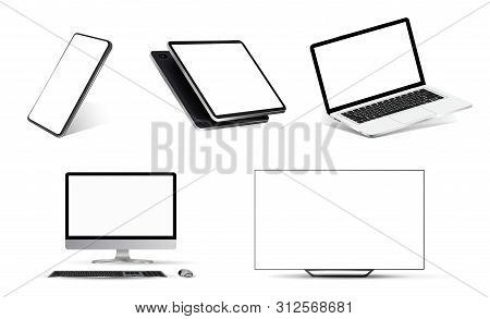 Nice Mockups Collection Realistic Devices. Smartphone, Tablet, Laptop, Pc And Tv. 3d Realistic Model