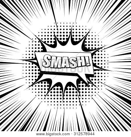 Comic Monochrome Style Concept With Smash Wording Speech Bubbles Rays And Halftone Humor Effects. Ve