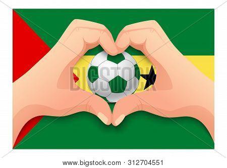 Sao Tome And Principe Flag And Hand Heart Shape. National Football Background. Soccer Ball With Flag