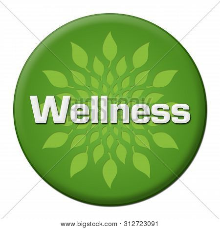 Wellness Text Written Over Green Background With Leaves.