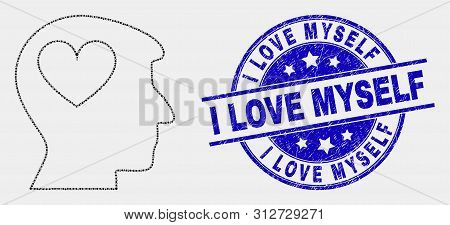Dotted Lovely Heart Man Head Mosaic Pictogram And I Love Myself Seal Stamp. Blue Vector Rounded Scra