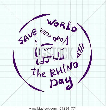 World Rhino Day Doodle Style Sticker. Creative Emblem Hand Drawn. Depicts A Cartoon Rhino In A Circl