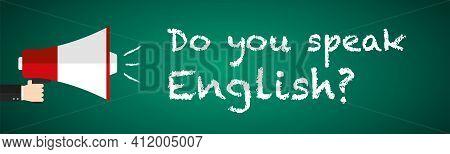 Do You Speak English Learn English Language Course Online Megaphone Blackboard