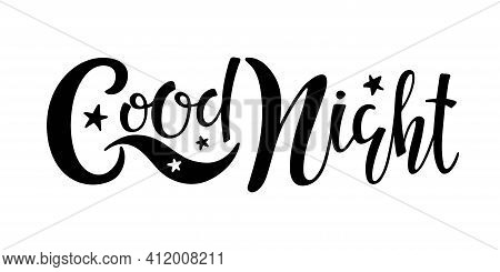 Handwritten Calligraphy Good Night Text With Stars. Modern Lettering Quote. Vector Good Night Inscri