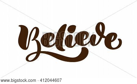 Hand Drawn Believe Calligraphy Lettering Vector Easter Text. Jesus Illustration Greeting Card. Typog