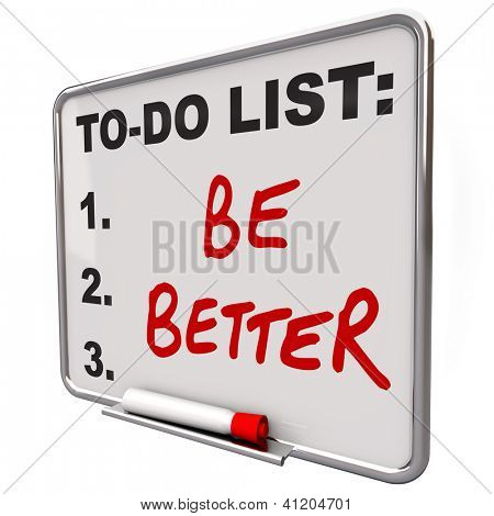 The words Be Better on a dry erase board to tell you to improve in your health or in skills to help you succed in life