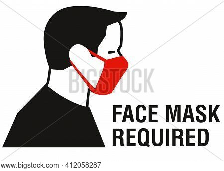 Face Mask Required Sign. Protective Measures Against Coronavirus Covid-19