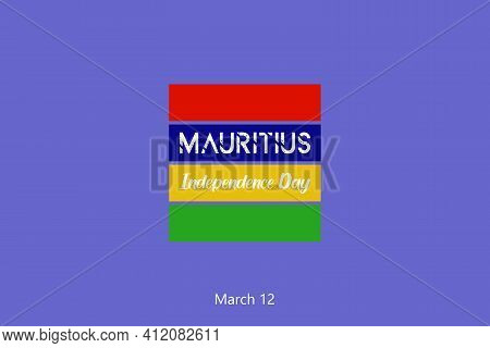 Creative independence day of Mauritius greeting background with flag illustration. National flag for independence day celebration with the whole nation.