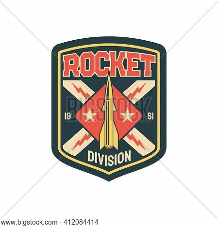 Military Unit Rocket Division Squad Isolated Patch On Uniform. Vector Aviation Or Navy Bomb, Vintage
