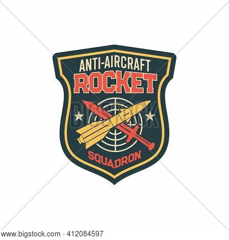 Anti Aircraft Rocket Squadron Squad Military Label With Target, Crossed Rocket And Sword Isolated. V