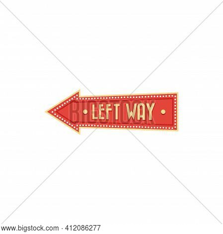 Arrow Circus Pointer Pointing Left Way Isolated. Vector Forward Or Backward Direction Signboard With