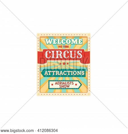 Welcome To Circus Attractions, Invitation To Aerial Show Isolated. Vector Carnival Invitation Signbo