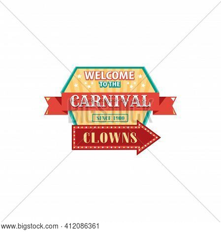 Welcome To Circus Carnival Invitation Signboard With Pointer Arrow Isolated. Vector Clowns Show, Com