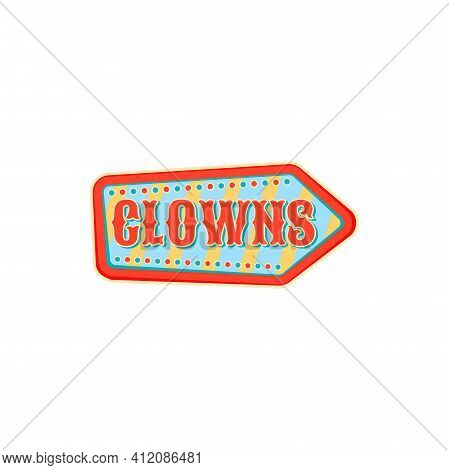 Clowns Arrow Isolated Pointer At Old Carnival Circus. Vector Banner At Entertainment Festival, Signb