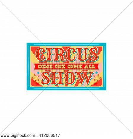 Circus Show Invitation Isolated Retro Banner. Welcome To Big Top Chapiteau Circus, Old Carnival Ente