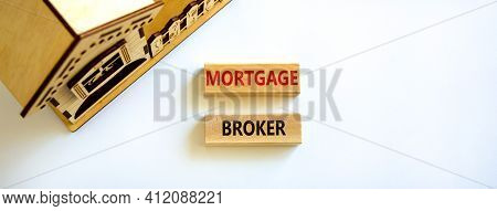 Mortgage Broker Symbol. Concept Words 'mortgage Broker' On Wooden Blocks On A Beautiful White Backgr