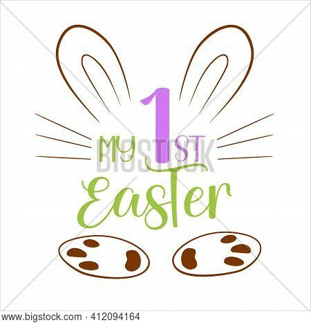 Hand Lettering Easter Quote For Baby. Vector Calligraphy Illustration With Bunny Ears, Whiskers And