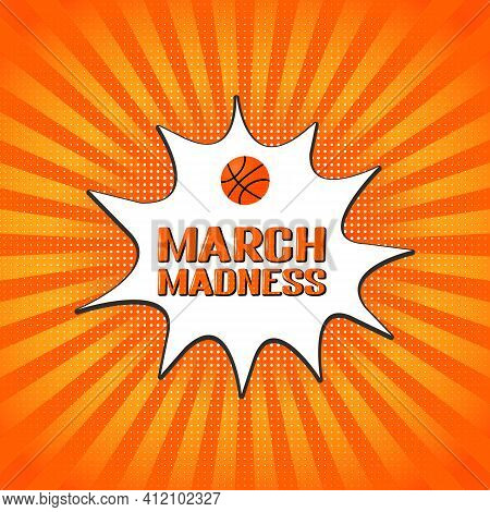 March Madness Retro Pop Art Banner. Annual Basketball Tournament. Sport Ball. Vector Template For Lo
