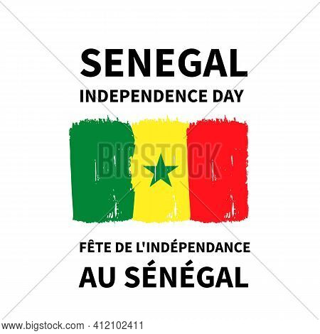 Senegal Independence Day Lettering In English And In French With Flag. National Holiday Celebrate On