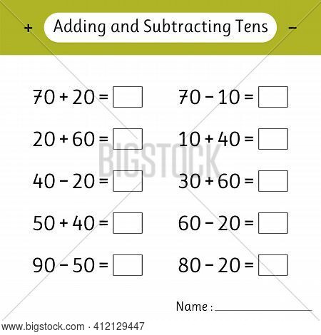 Adding And Subtracting Tens. School Education. Math Worksheets For Kids. Mathematics. Development Of