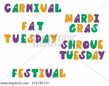 Fat Tuesday Sticker Set Stock Vector Illustration. Funny Mardi Gras Words In Fat Sloppy Fond Colorfu