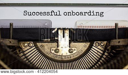 Successful Onboarding Symbol. Words Successful Onboarding Typed On Retro Typewriter. Business And Su