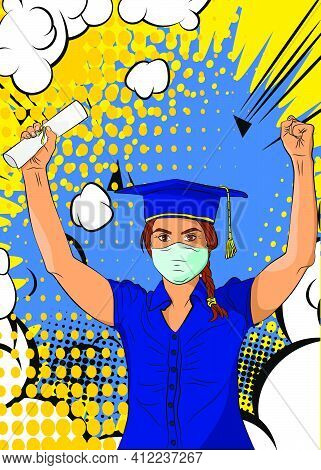 Glad Girl Wearing Graduation Cap And Face Mask, Holding A College Degree In Her Hand And Cheering. C