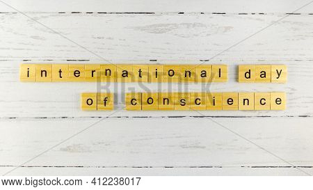 International Day Of Conscience.words From Wooden Cubes With Letters
