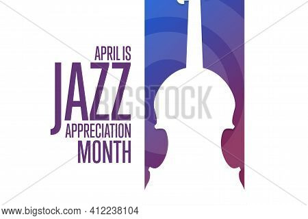 April Is Jazz Appreciation Month. Holiday Concept. Template For Background, Banner, Card, Poster Wit