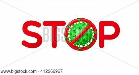 Stop Virus Sign With Green Virus Cells On White Background. Coronavirus Outbreak In China. No Infect