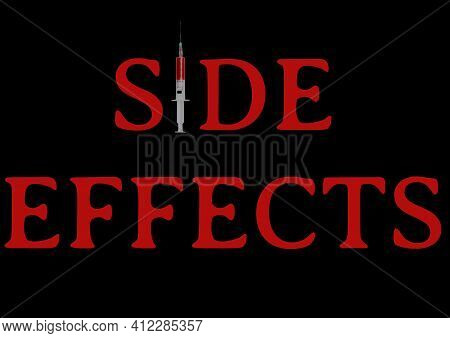 Side Effects Written With I Replaced By A Syringe. Vaccinations Often Cause Certain Side Effects.