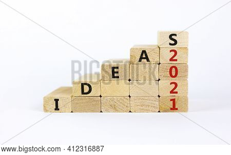 Business Concept Of 2021 New Year Ideas. Wooden Blocks With Words 'ideas 2021'. Beautiful White Back