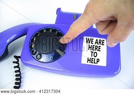 We Are Here To Help Symbol. Old Blue Rotary Dial Telephone. Words 'we Are Here To Help'. Beautiful W