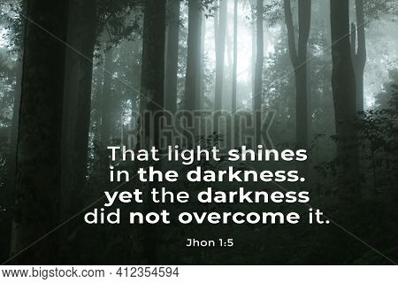 Bible Inspirational Words - That Light Shines In The Darkness, Yet The Darkness Did Not Overcome It.