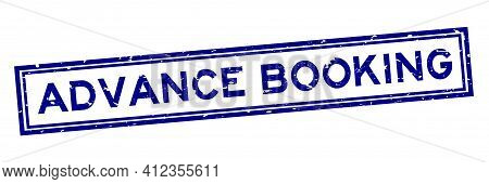 Grunge Blue Advance Booking Word Square Rubber Seal Stamp On White Background