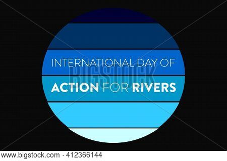International Day Of Action For Rivers Typography Vector Background. Global Environmental Poster, Ba