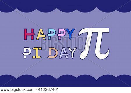 Happy Pi Day Vector Design. International Pi Day Celebration. Poster And T-shirt