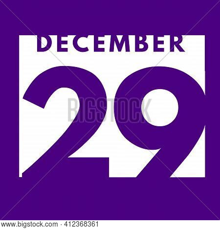 December 29 . Flat Modern Daily Calendar Icon .date ,day, Month .calendar For The Month Of December