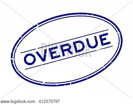 Grunge Blue Overdue Word Oval Rubber Seal Stamp On White Background