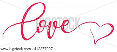 Calligraphically Written Word Love With Heart Isolated On White Background To The Valentine S Day. V