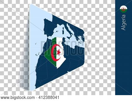 Algeria Map And Flag On Transparent Background. Highlighted Algeria On Blue Vector Map.