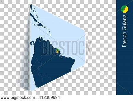 French Guiana Map And Flag On Transparent Background. Highlighted French Guiana On Blue Vector Map.