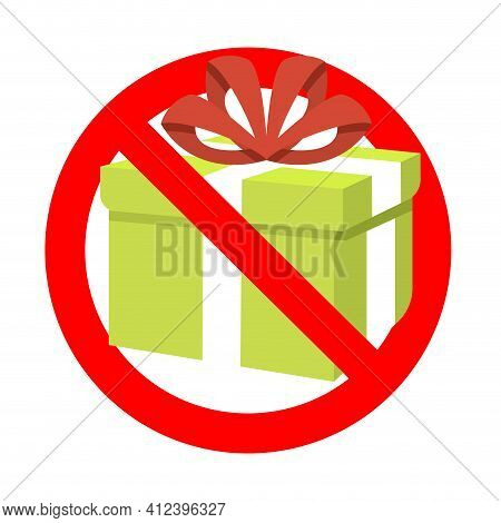 Prohibition Present Gift To Holiday Birthday Event. Prohibitory Surprise, Package Prohibition, No Pa
