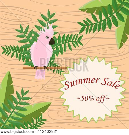 Vector Illustration On The Theme Of A Summer Sale In A Tropical Style With A Pink Cockatoo Sitting O