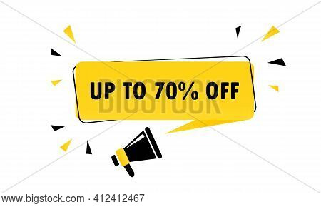 Megaphone With Up To 70 Percent Off Speech Bubble Banner. Loudspeaker. Can Be Used For Business, Mar