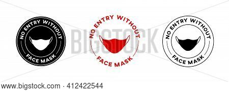 No Entry Without Face Mask Circle Sign Vector Design. Isolated Facemask Icon. Stop Coronavirus Banne