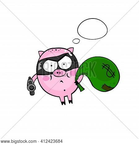 Cartoon Pink Pig Robber With A Bag Of Money And A Gun. Cute Illustration For Your Design.