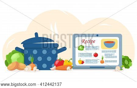 Home Cooking Concept. Set Of Cooking Soup. Pan With Soup, Laptop With A Recipe Site, Vegetables, Ing