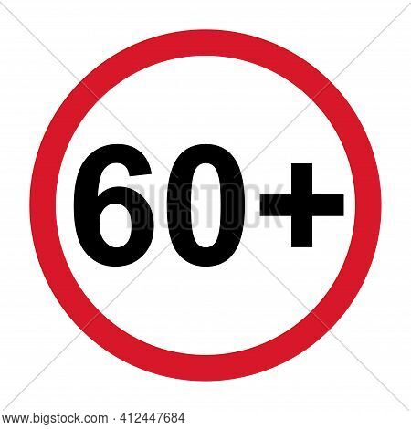 60 Restriction Flat Sign Isolated On White Background. Age Limit Symbol. No Under Sixty Years Warnin
