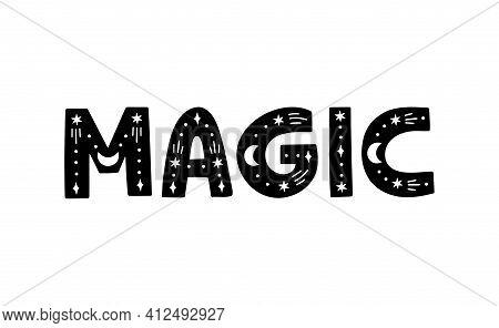 Magic Hand Drawn Inspiration Phrase. Black Lettering On White Background. Celestial T Shirt Print, M